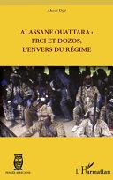 Alassane Ouattara : FRCI et Dozos, l'envers du régime [Pdf/ePub] eBook