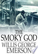 Read Online The Smoky God For Free