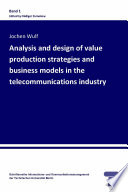 Analysis And Design Of Value Production Strategies And Business Models In The Telecommunications Industry Book PDF