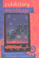Exhibiting Mestizaje Book