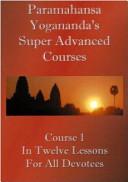 Swami Paramahansa Yogananda s Super Advanced Course