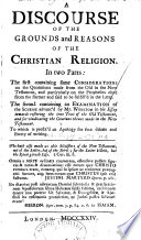 A Discourse of the Grounds and Reasons of the Christian Religion