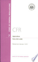 Code Of Federal Regulations Title 7 Agriculture Pt 400 699 Revised As Of January 1 2011