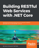 Building RESTful Web Services with  NET Core