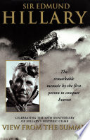 """View from the Summit: The Remarkable Memoir by the First Person to Conquer Everest"" by Edmund Hillary"