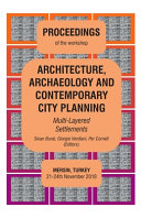ARCHITECTURE  ARCHAEOLOGY AND CONTEMPORARY CITY PLANNING   Multi Layered Settlements   PROCEEDINGS