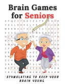 Brain Games for Seniors Stymulating To Keep Your Brain Young