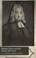 Matthew Henry And His Chapel 1662 1900