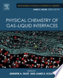 Physical Chemistry of Gas Liquid Interfaces