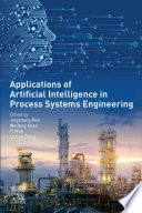 Applications of Artificial Intelligence in Process Systems Engineering Book