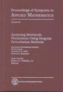 Analyzing Multiscale Phenomena Using Singular Perturbation Methods