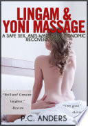 Lingam and Yoni Massage: A Safe Sex, Anti-War, and Economic Recovery Tool