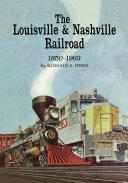 The Louisville and Nashville Railroad  1850 1963