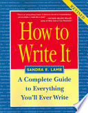 """How to Write it: A Complete Guide to Everything You'll Ever Write"" by Sandra E. Lamb"
