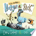 The Epic Adventures of Huggie   Stick