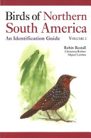 Birds of Northern South America: Plates and maps