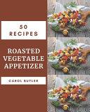 50 Roasted Vegetable Appetizer Recipes Pdf/ePub eBook