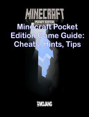 Minecraft Pocket Edition Game Guide  Cheats  Hints  Tips