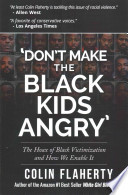 'Don't Make the Black Kids Angry'  : The Hoax of Black Victimization and Those Who Enable It