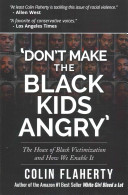 Don t Make the Black Kids Angry