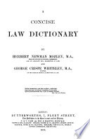 A concise law dictionary by Herbert Newman Mozley and George Crispe Whiteley, barrister at law