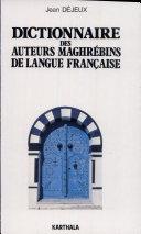 Pdf Dictionnaire des auteurs maghrébins de langue française Telecharger
