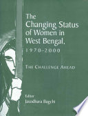 The Changing Status of Women in West Bengal, 1970-2000