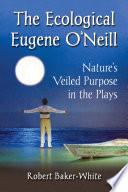 The Ecological Eugene O      Neill