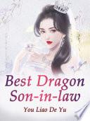 Best Dragon Son in law