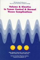 Volume and Kinetics in Tumor Control and Normal Tissue Complications Book PDF
