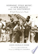 Hispanic Folk Music Of New Mexico And The Southwest