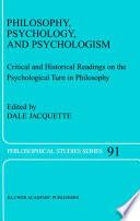 Philosophy  Psychology  and Psychologism Book