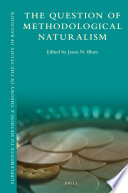 The Question of Methodological Naturalism Book