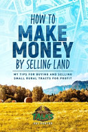 How to Make Money by Selling Land