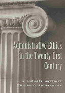 Administrative Ethics in the Twenty-first Century