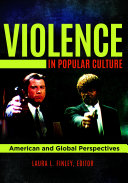 Violence in Popular Culture: American and Global Perspectives Book