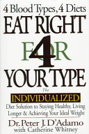 Eat Right 4 Your Type  The Individualized Diet Solution