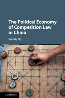 The Political Economy of Competition Law in China