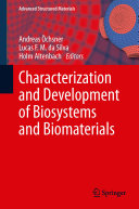 Characterization and Development of Biosystems and Biomaterials