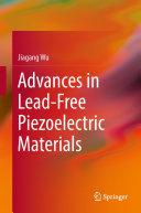Advances in Lead Free Piezoelectric Materials