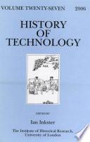 History Of Technology Volume 27 2006