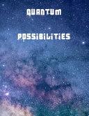 Quantum Possibilities