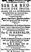 Avertissement chrétien sur la réunion des protestans de la confession d'Augsbourg à l'Eglise romaine d'aujourd'hui...par G. -H. Heberlin. Traduit d'allemand en français ...par A. D. S. de Montmort