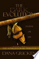 The Dark Evolution