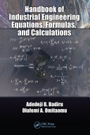 Handbook of Industrial Engineering Equations  Formulas  and Calculations