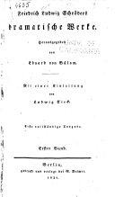 Dramatische werke: bd. Die heimliche heirath; Die unmögliche sache; Juliane von Lindorak; Die gefahren der verführung; Amtmann Graumann; Adelaide; Der taube liebhaber; Kinderzucht