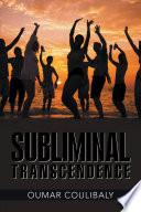 Subliminal Transcendence