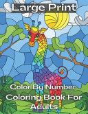 Large Print Color By Number Coloring Book For Adults