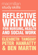 Reflective Writing for Nursing  Health and Social Work