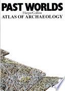 HarperCollins atlas of archaeology